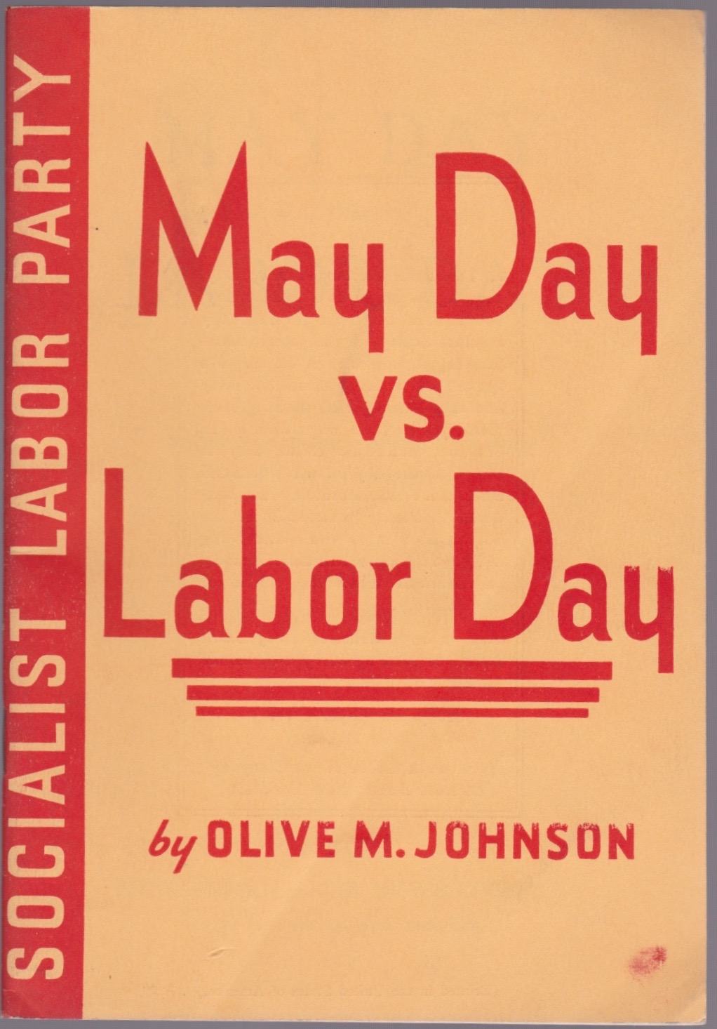 May Day Vs Labor Day A Comparison Of The Social Significance Of The Two Days Of Labor Celebration By Olive M Johnson On Le Bookiniste