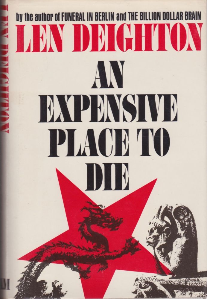 An Expensive Place to Die. Len Deighton.