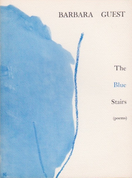 The Blue Stairs. Barbara Guest.