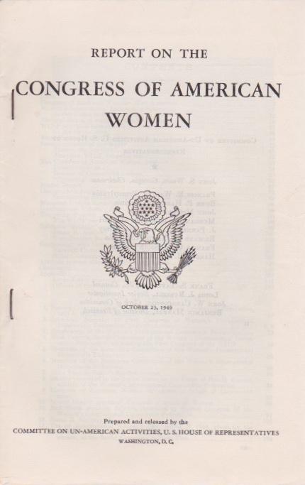 Report on the Congress of American Women. U. S. House of Representatives Committee on Un-American Activities.