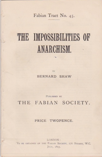 The Impossibilities of Anarchism. Shaw, George Bernard Shaw.