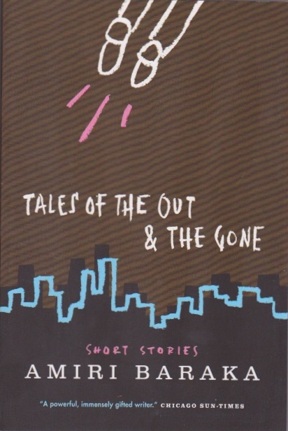 Tales of the Out & the Gone. Amiri Baraka.