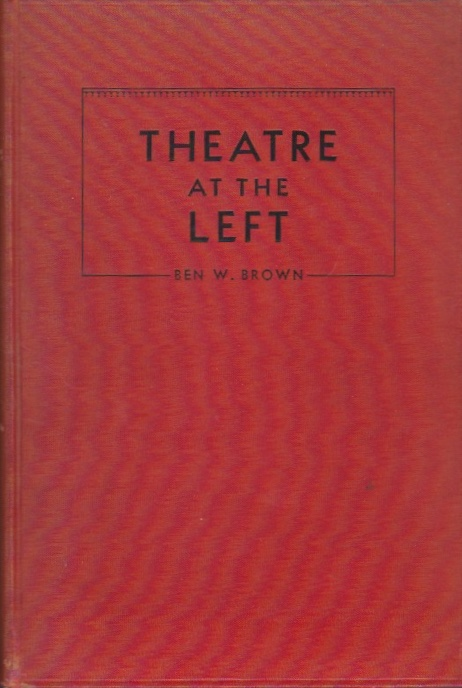 Theatre at the Left. Ben W. Brown.