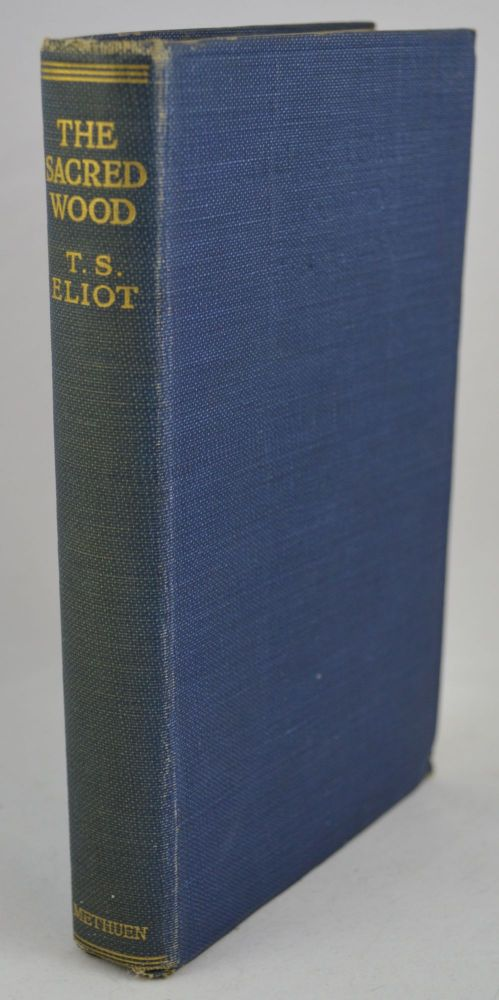 The Sacred Wood: Essays on Poetry and Criticism. T. S. Eliot.