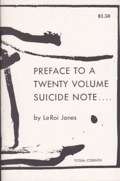 Preface to a Twenty Volume Suicide Note. LeRoi Jones, Amiri Baraka.