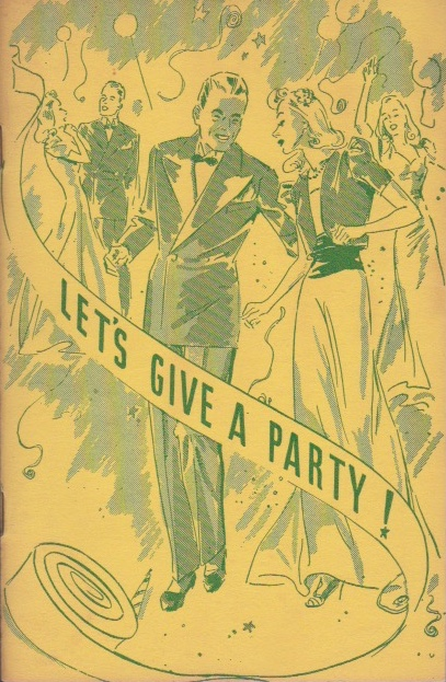 Let's Give a Party: Invitations, Decorations and Menus. What to Wear, What to Do, and How to Do It. Frances Sheppard, Virginia Sykes.