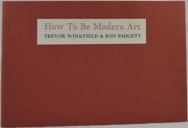 How to Be Modern Art. Trevor Winkfield, Ron Padgett.