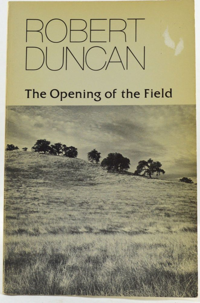 The Opening of the Field. Robert Duncan.