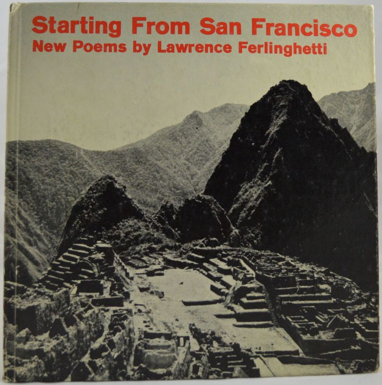 Starting From San Francisco. Lawrence Ferlinghetti.