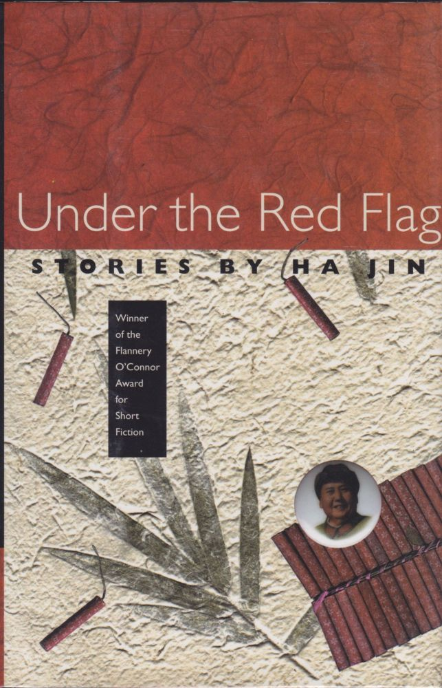 Under the Red Flag: Stories by Ha Jin. Ha Jin.