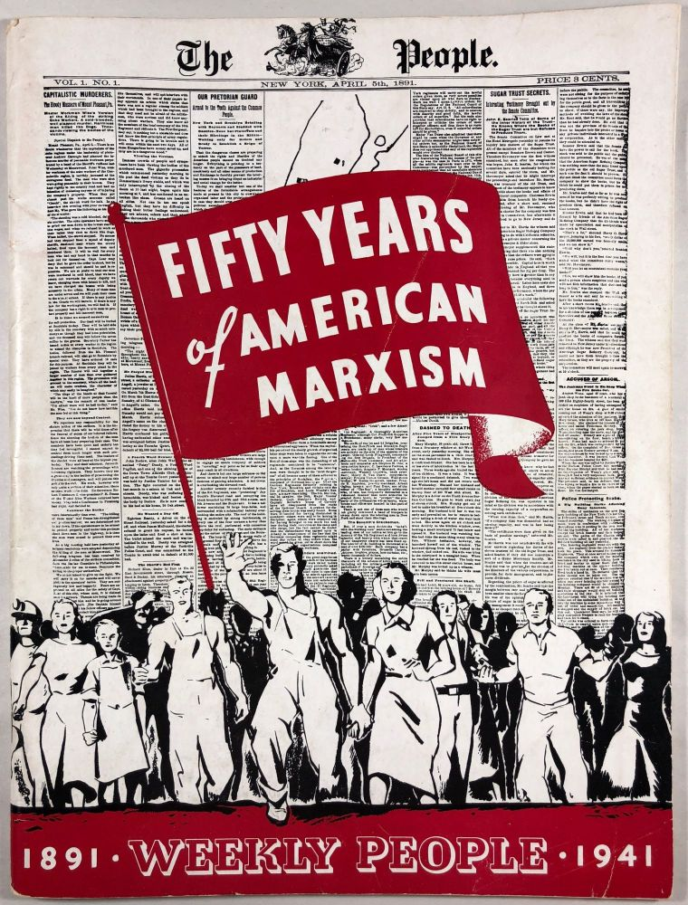 Fifty Years of American Marxism 1891-1941: Commemorating the Fiftieth Anniversary of the Weekly People. Socialist Labor Party of America.
