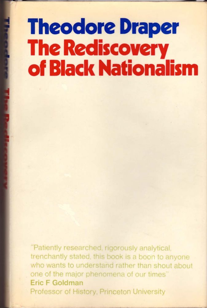 The Rediscovery of Black Nationalism. Theodore Draper.