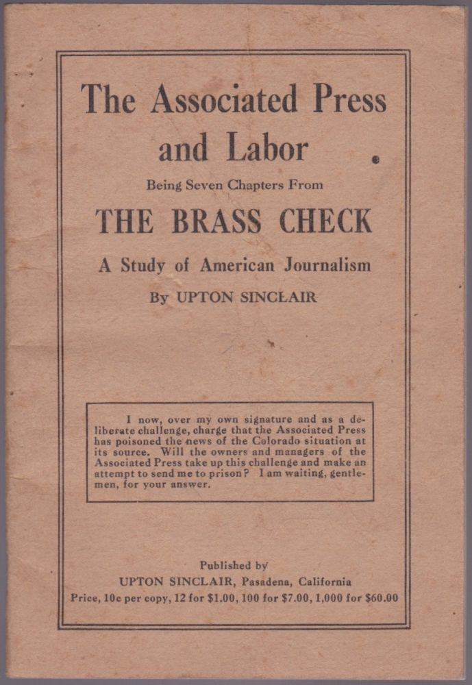 The Associated Press and Labor: Being Seven Chapters From the Brass Check: A Study of American Journalism. Upton Sinclair.