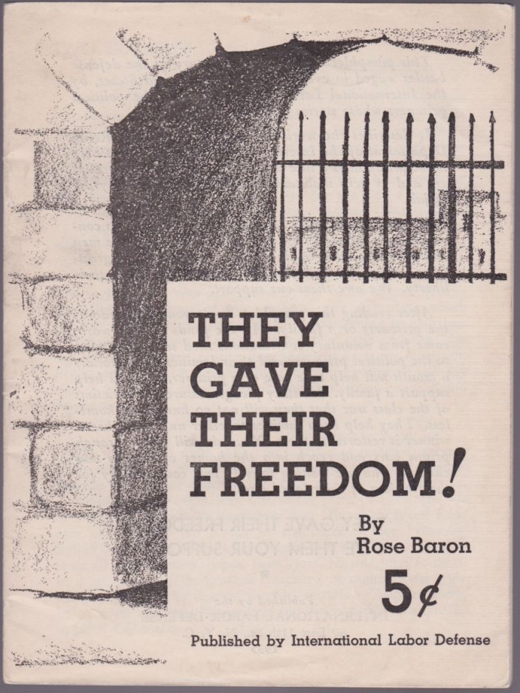 They Gave Their Freedom! Rose Baron.