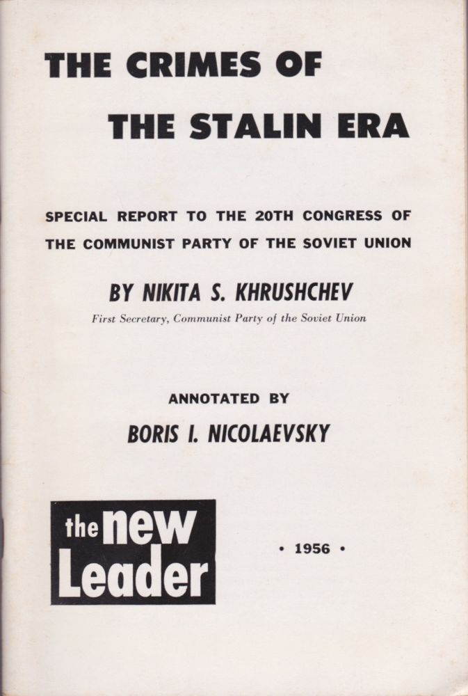 The Crimes of the Stalin Era: Special Report to the 20th Congress of the Communist Party of the Soviet Union. Nikita S. Khrushchev.