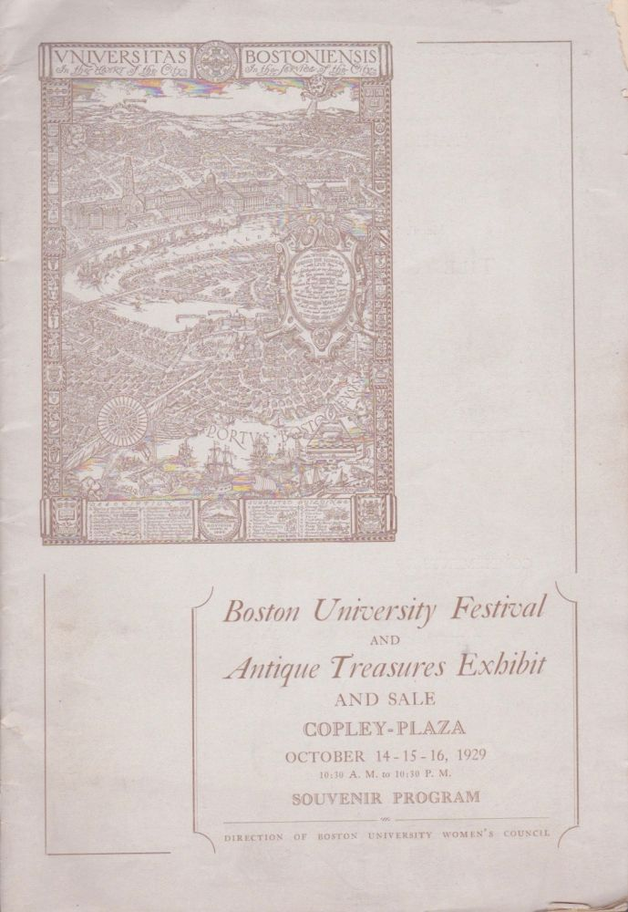 Boston University Festival and Antique Treasures Exhibit and Sale, Copley-Plaza, October 14-15,16, 1929, 10:30 a.m. to 10:30 p.m. Souvenir Program [Cover Title]. Boston University Women's Council.