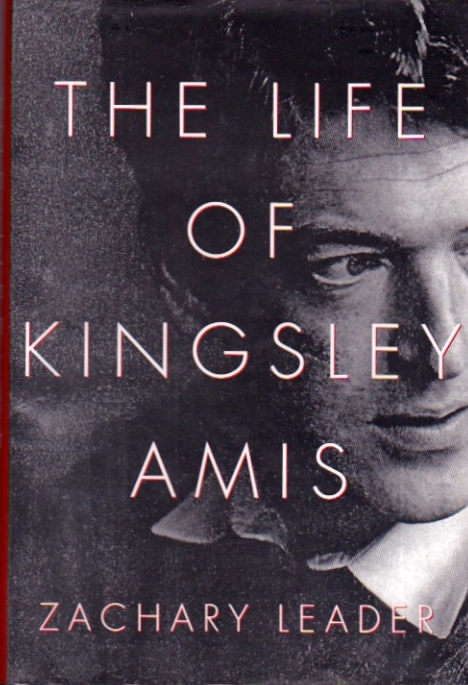 The Life of Kingsley Amis. Zachary Leader.