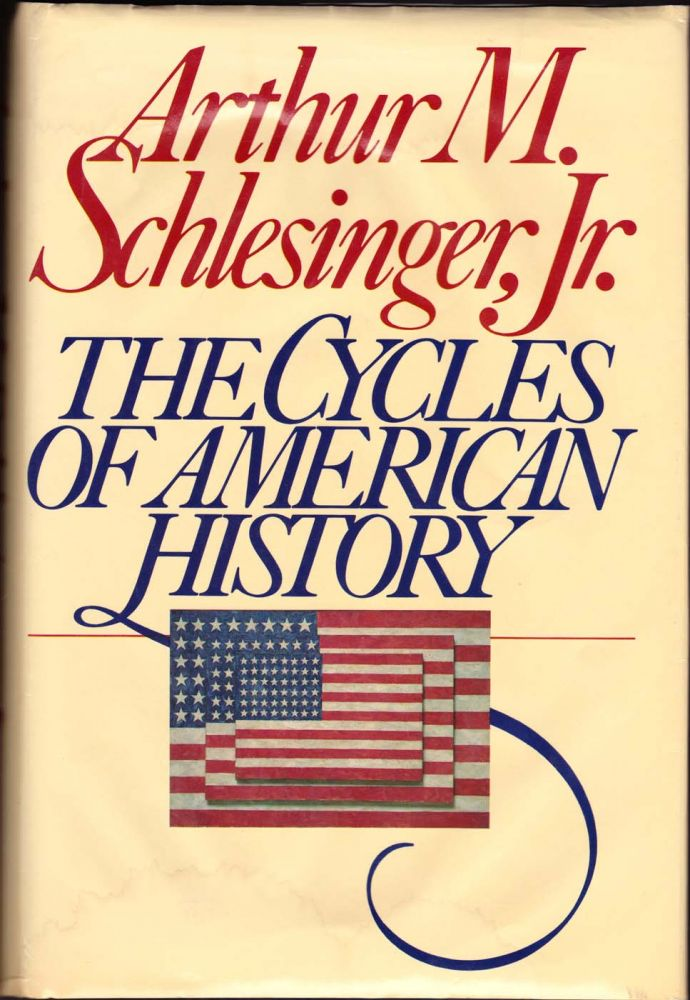 The Cycles of American History. Arthur M. Schlesinger.