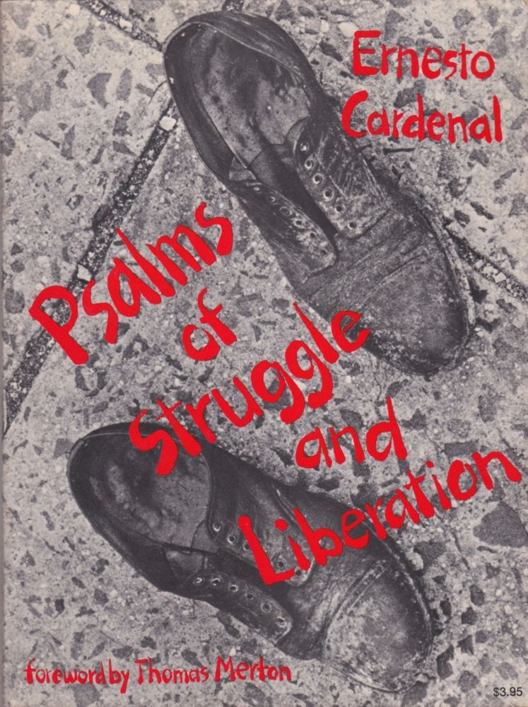 The Psalms of Struggle and Liberation. Ernesto Cardenal.