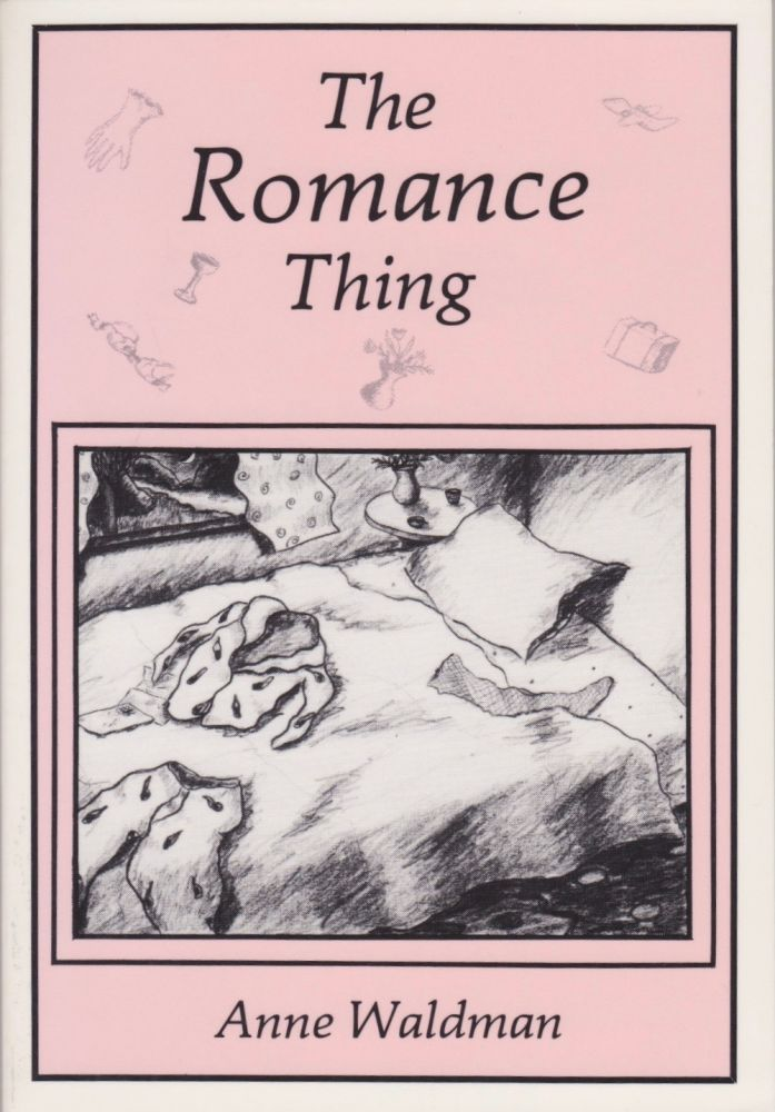 The Romance Thing: Travel Sketches by Anne Waldman. Anne Waldman.