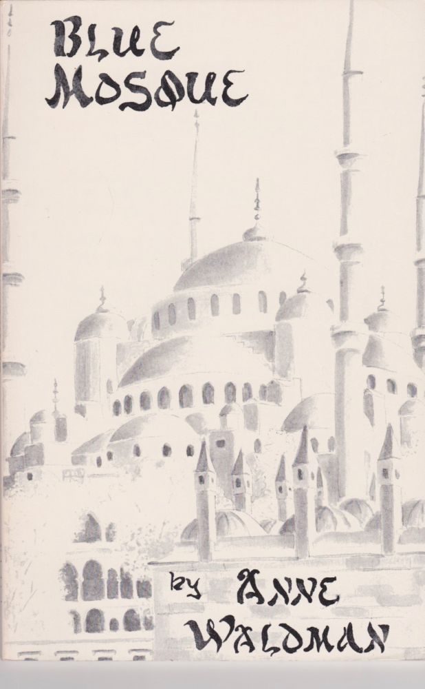 Blue Mosque. Anne Waldman.