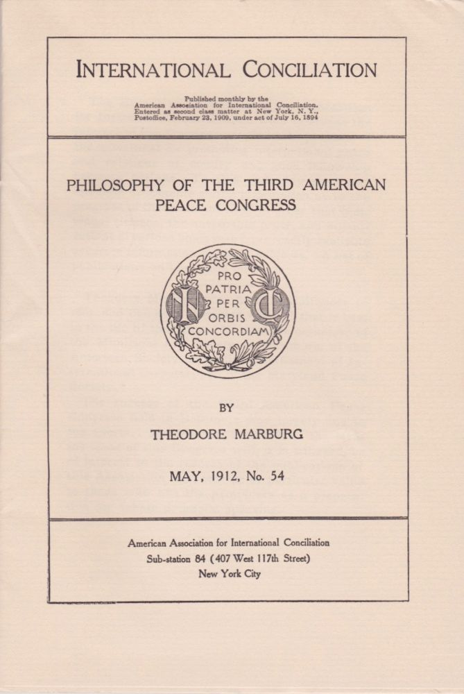 Philosophy of the Third American Peace Congress. Theodore Marburg.
