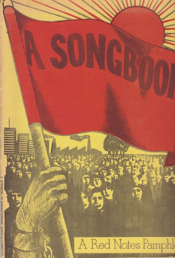 A Songbook: A Red Notes Pamphlet. Protest Songs, Red Notes.