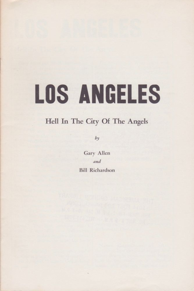 Los Angeles: Hell in the City of the Angels. Gary Allen, Bill Richardson.