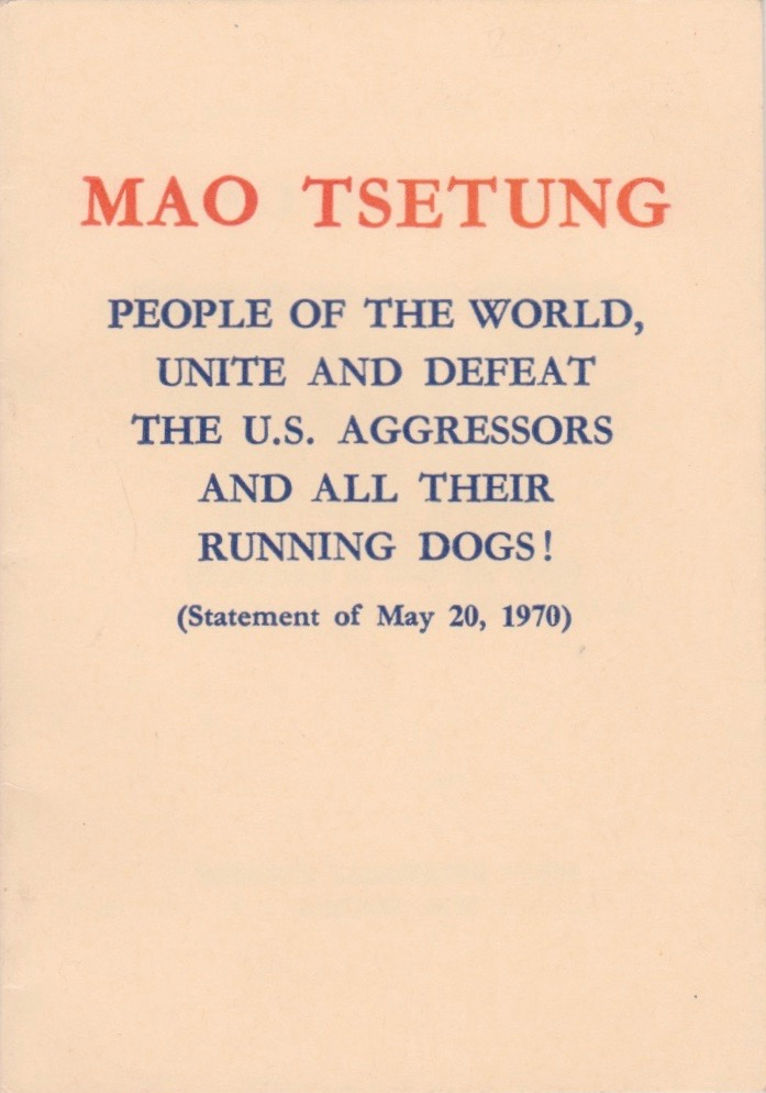 People of the World, Unite and Defeat the U.S. Aggressors and All Their Running Dogs! (Statement of May 20, 1970). Mao Tsetung.