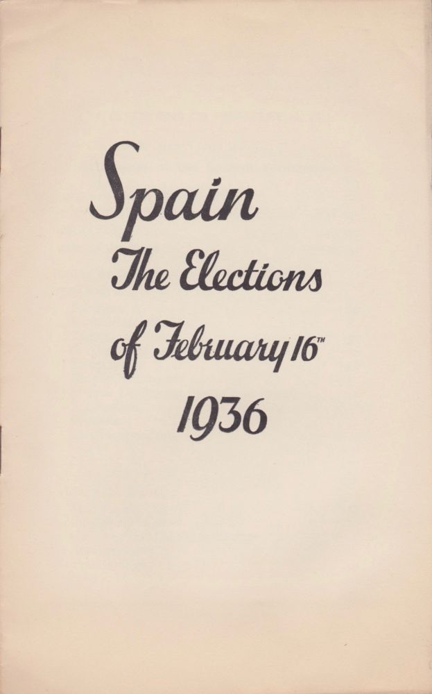 Spain: The Elections of February 16th, 1936. Spanish Civil War, Spanish Government.