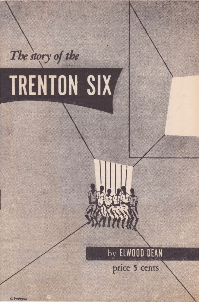 The Story of the Trenton Six. Elwood Dean.
