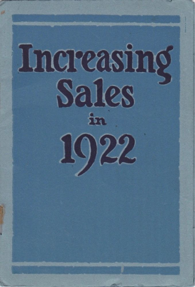 Increasing Sales in 1922: Containing Information of Vital Interest to Sales and Advertising Executives. Business, Babson Statistical Organization.