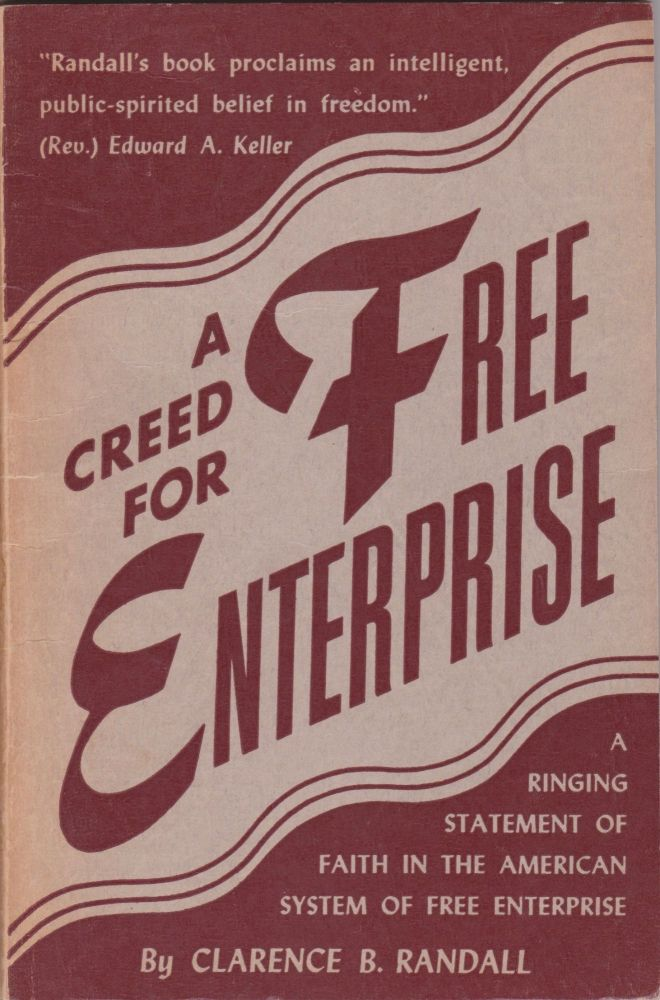 A Creed for Free Enterprise. Clarence B. Randall.