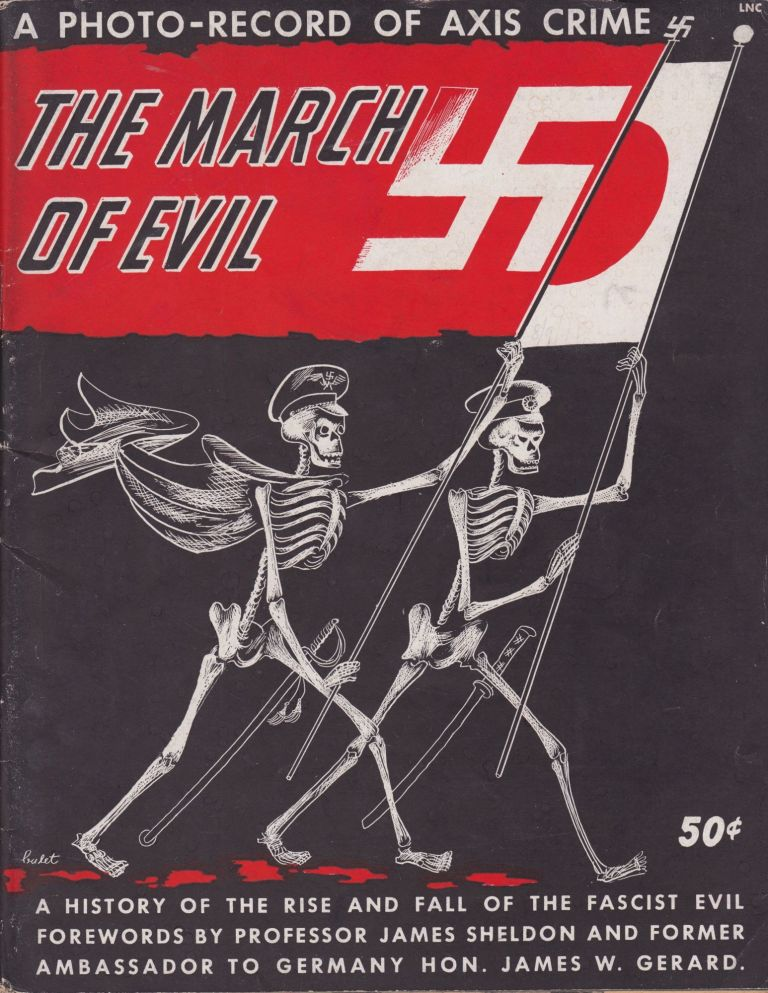 The March of Evil: A History of the Rise and Fall of the Fascist Evil. A. R. Lerner.