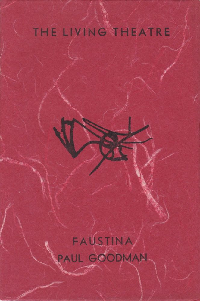 Faustina. The Living Theatre, Paul Goodman.