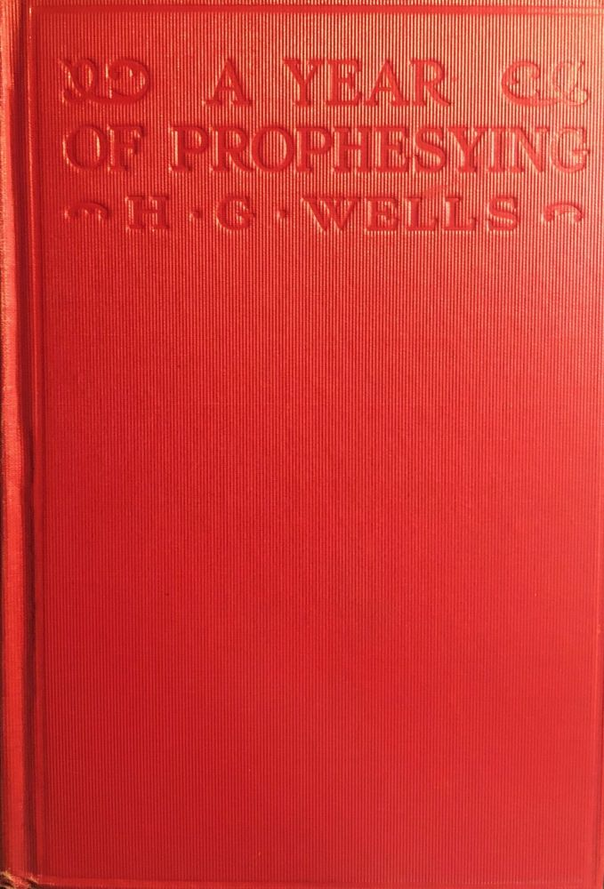 A Year of Prophesying. H. G. Wells.