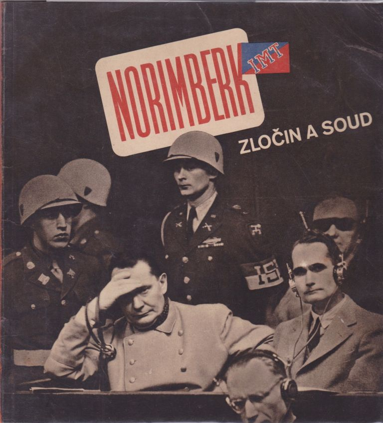 Norimberk zlo in a soud [Nuremberg Crime and Trial]. World War II, Vladimir Rýpar.