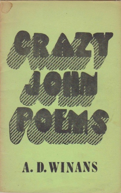 Crazy John Poems: An Exercise in Madness. A. D. Winans.