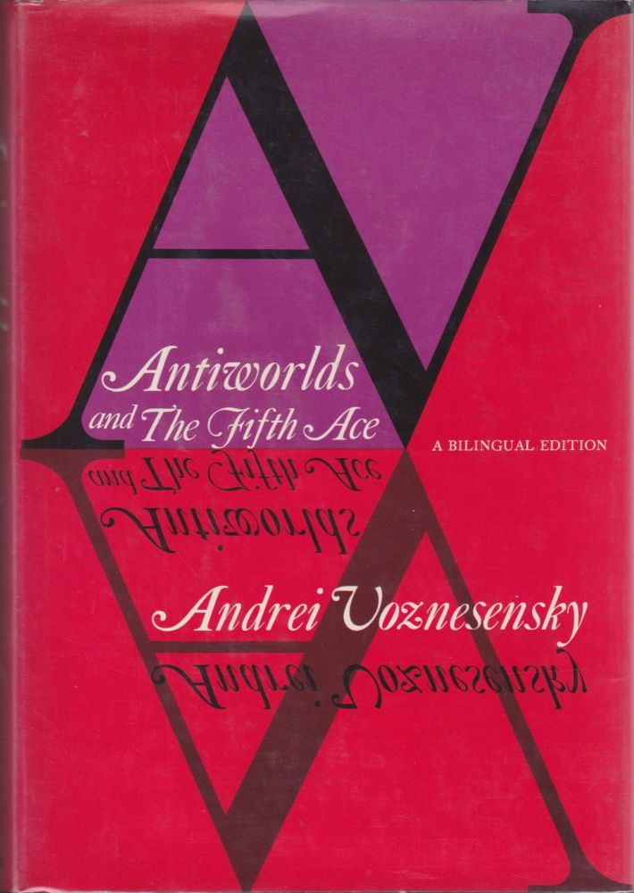 Antiworlds and The Fifth Ace. Andrei Voznesensky.