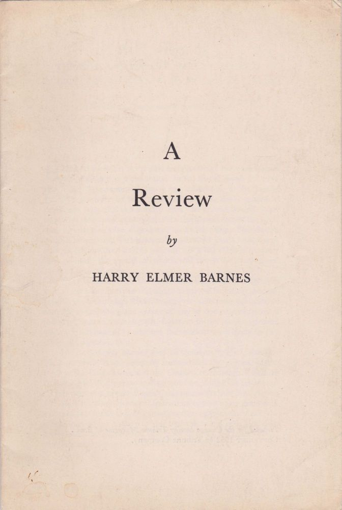 """A Review of """"The World Crisis and American Foreign Policy: The Challenge to Isolation, 1937-1940 by William L. Langer and S. Everett Gleason"""" [Offprint]. Harry Elmer Barnes."""