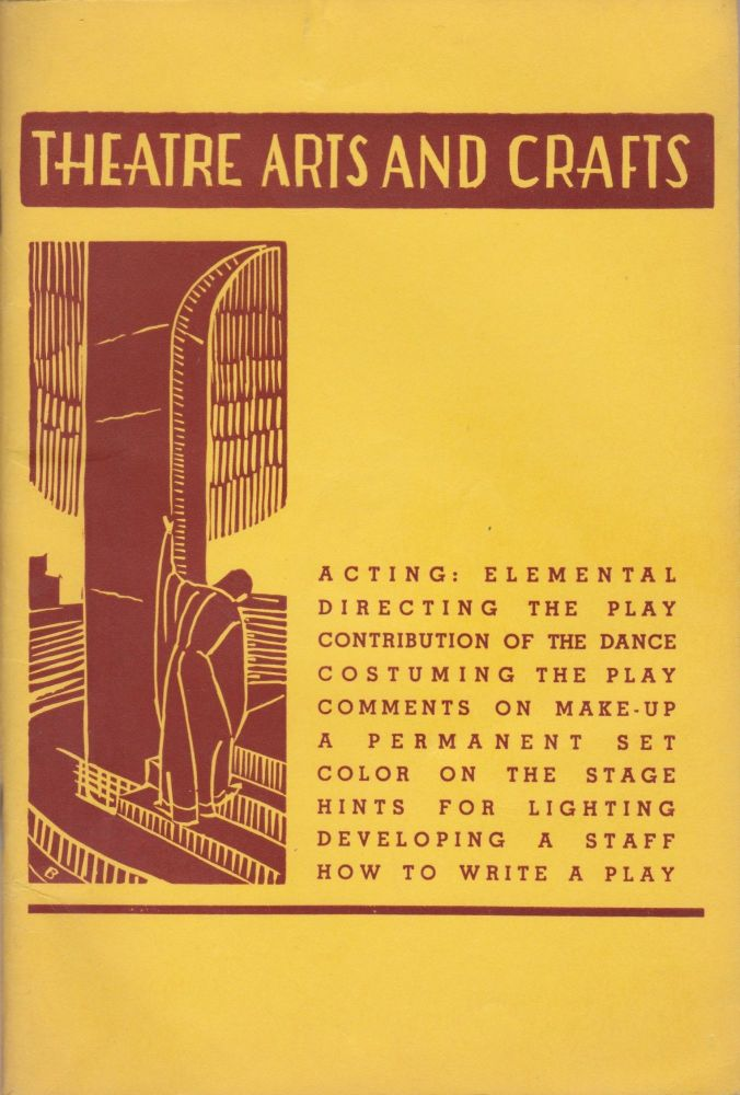 Theatre Arts and Crafts: A primer of practical aids for producers. Marietta Voorhees, block prints Samuel W. Beeman, layout, compiler and manager Janice Clark Robison.