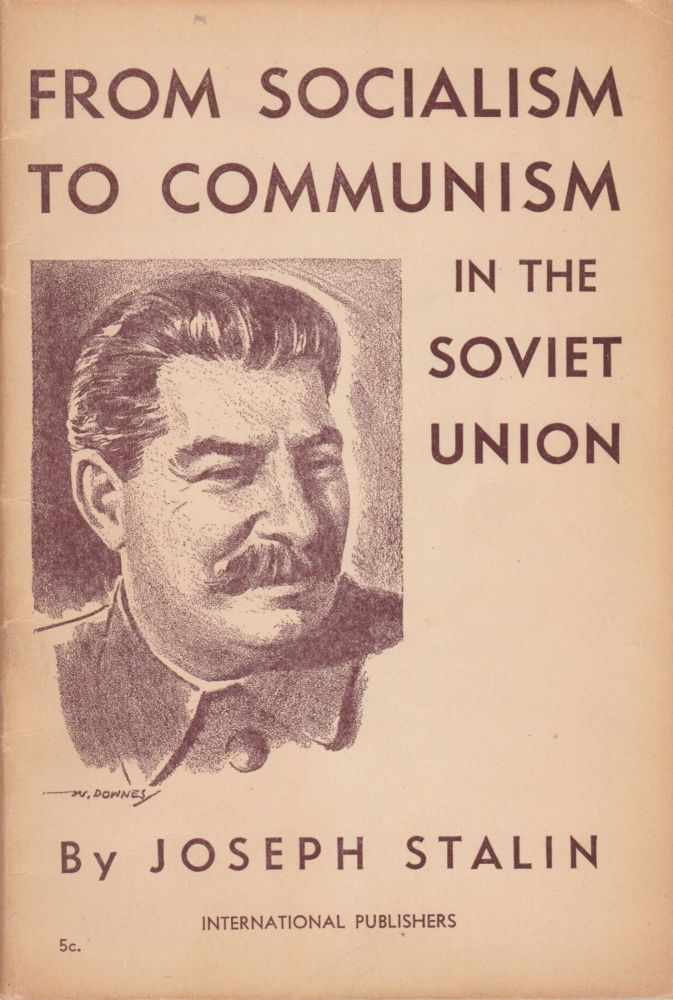 From Socialism to Communism in the Soviet Union. Joseph Stalin.