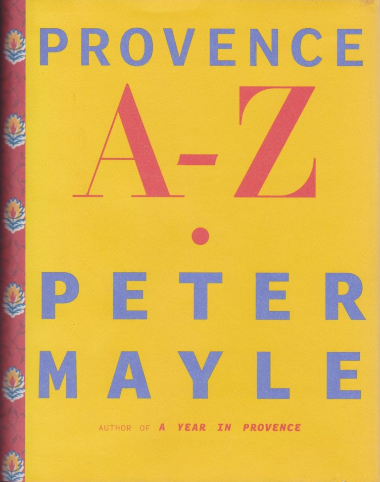 Provence A-Z. Peter Mayle.