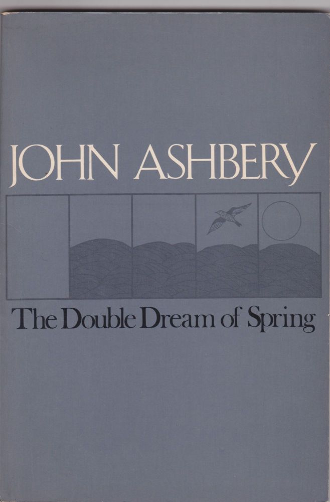 The Double Dream of Spring. John Ashbery.