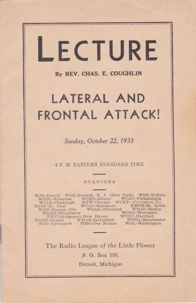 Lecture by Rev. Chas. E. Coughlin: Lateral and Frontal Attack!, Sunday, October 22, 1933. Rev. Chas. E. Coughlin.