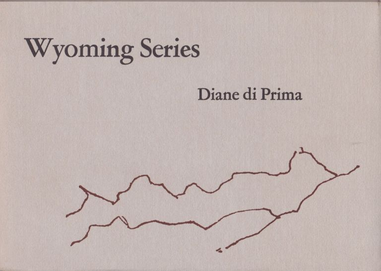 Wyoming Series. Diane di Prima.