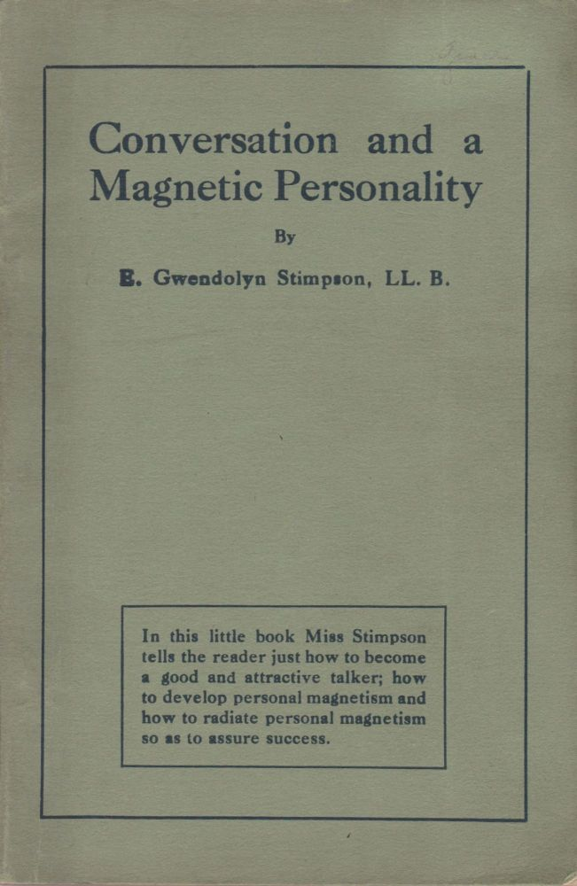 Conversation and a Magnetic Personality. E. Gwendolyn Stimpson.