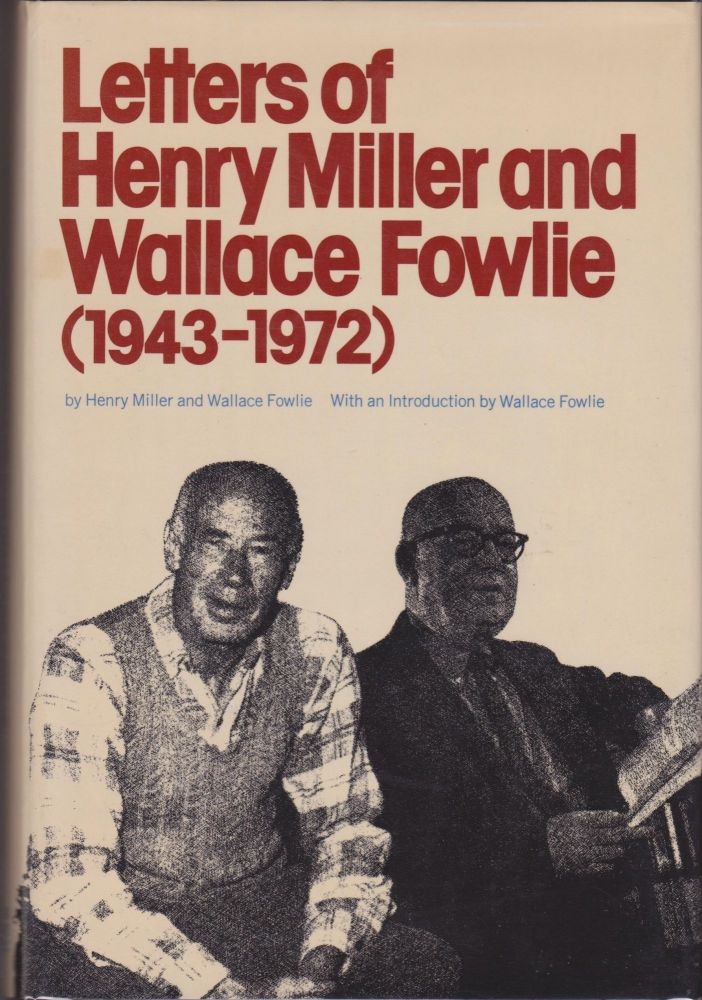 Letters of Henry Miller and Wallace Fowlie (1943-1972). Henry Miller, Wallace Fowlie.