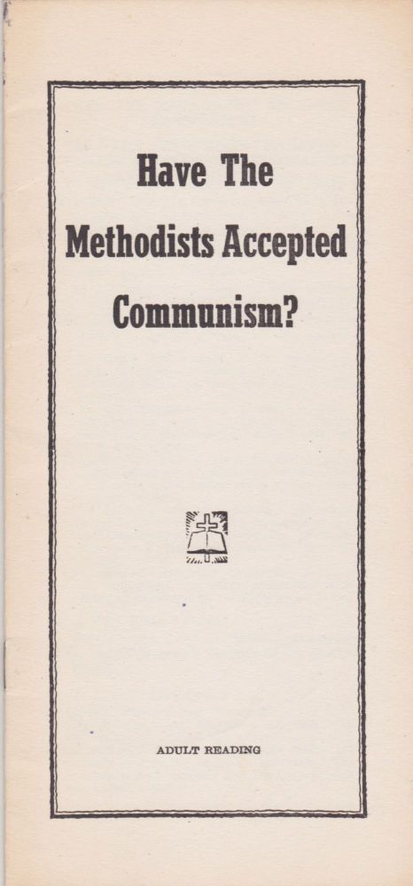 Have the Methodists Accepted Communism? Anonymous.
