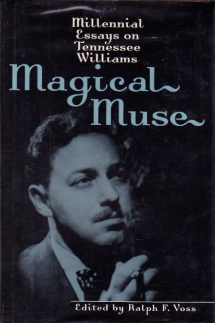 Millennial Essays on Tennessee Williams. Ralph F. Voss.